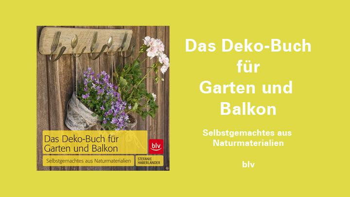 Buchtipp Das Deko Buch Für Garten Und Balkon Selbstgemachtes Aus